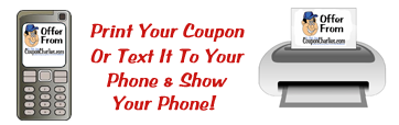 Print Your Coupon or Text Your Coupon
